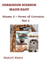 Corrosion Science Made Easy Volume 5 Forms Of Corrosion Part 2