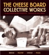 The Cheese Board Collective Works