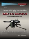 Practical Guide To The Operational Use Of The MK19 MOD3 Grenade Launcher