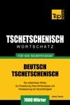 Deutsch-Tschetschenischer Wortschatz Fr Das Selbststudium 7000 Wrter