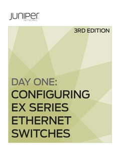 Day One: Configuring EX Series Ethernet Switches, Second Edition Book Cover