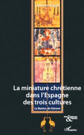 LA MINIATURE CHRéTIENNE DANS LESPAGNE DES TROIS CULTURES