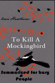 TO KILL A MOCKINGBIRD SUMMARIZED FOR BUSY PEOPLE