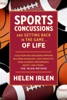 Sports Concussions And Getting Back In The Game… Of Life