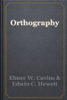 Elmer W. Cavins & Edwin C. Hewett - Orthography artwork