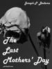 Joseph P. Badame - The Last Mothers' Day artwork