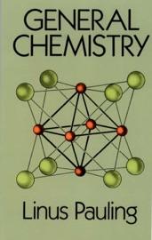 General Chemistry - Linus Pauling