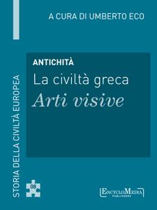 Antichità - La civiltà greca - Arti visive Libro Cover