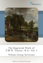 The Engraved Work Of J.M.W. Turner, R.A.: Vol. 1