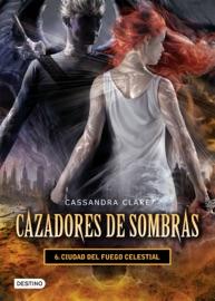 Ciudad del fuego celestial. Cazadores de sombras 6 (versión mexicana) PDF Download