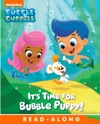 Its Time For Bubble Puppy Bubble Guppies Enhanced Edition