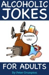 Alcohol Jokes For Adults
