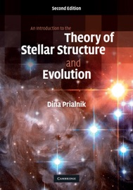 AN INTRODUCTION TO THE THEORY OF STELLAR STRUCTURE AND EVOLUTION: SECOND EDITION
