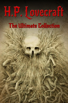H.P. Lovecraft: The Ultimate Collection