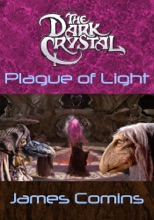 The Dark Crystal: Plague Of Light