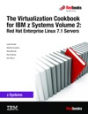 The Virtualization Cookbook For IBM Z Systems Volume 2 Red Hat Enterprise Linux 71 Servers