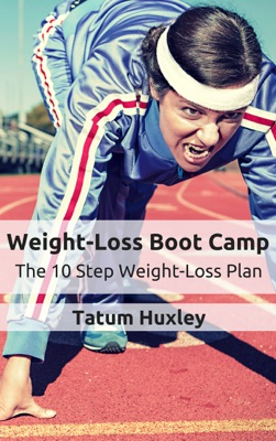 Weight-Loss Boot Camp: The 10 Step Weight-Loss Plan