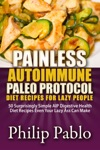 Painless Autoimmune Paleo Protocol Diet Recipes For Lazy People 50 Surprisingly Simple AIP Digestive Health Diet Recipes Even Your Lazy Ass Can Make