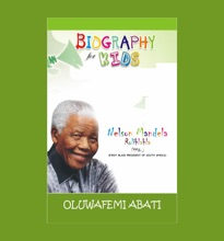 Biography For KidsNelson Mandela
