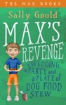 Maxs Revenge A Wedding A Party And A Plate Of Dog Food Stew