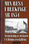 Min Resa I Blekinge Och Kalmar R 1854