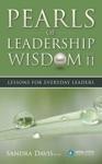 Pearls Of Leadership Wisdom Volume II