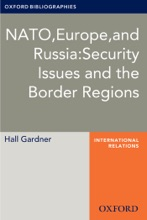 NATO, Europe, And Russia: Security Issues And The Border Regions: Oxford Bibliographies Online Research Guide