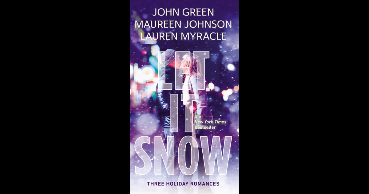 Let It Snow by John Green, Lauren Myracle & Maureen ...
