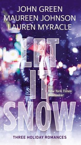 John Green, Lauren Myracle & Maureen Johnson - Let It Snow