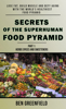 Ben Greenfield - Secrets of the Superhuman Food Pyramid: Lose Fat, Build Muscle & Defy Aging With The World's Healthiest Food Pyramid ilustración