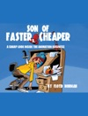 Son Of Faster Cheaper