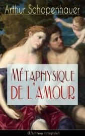 MéTAPHYSIQUE DE LAMOUR (LéDITION INTéGRALE)