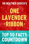 One Lavender Ribbon - Top 50 Facts Countdown