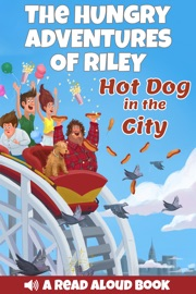 THE HUNGRY ADVENTURES OF RILEY (A READ ALOUD ILLUSTRATED CHAPTER EBOOK)