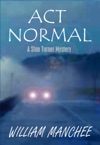 Act Normal A Stan Turner Mystery Vol 7