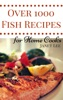 Over 1000 Fish Recipes for Home Cooks