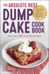 The Absolute Best Dump Cake Cookbook More Than 60 Tasty Dump Cakes