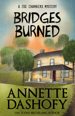 Annette Dashofy - Bridges Burned book