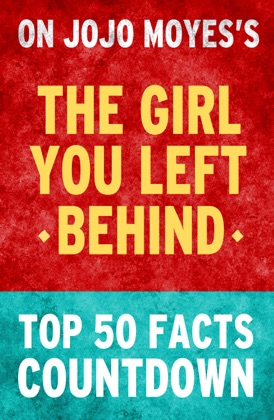 The Girl You Left Behind by Jojo Moyes: Top 50 Facts Countdown image