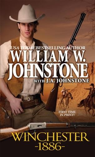 William W. Johnstone & J.A. Johnstone - Winchester 1886