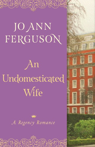 Jo Ann Ferguson - An Undomesticated Wife