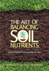 The Art Of Balancing Soil Nutrients