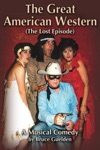 The Great American Western The Lost Episode A Musical Comedy