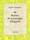 Ruines Et Paysages Dgypte