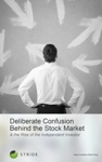Deliberate Confusion Behind The Stock Market  The Rise Of The Independent Investor