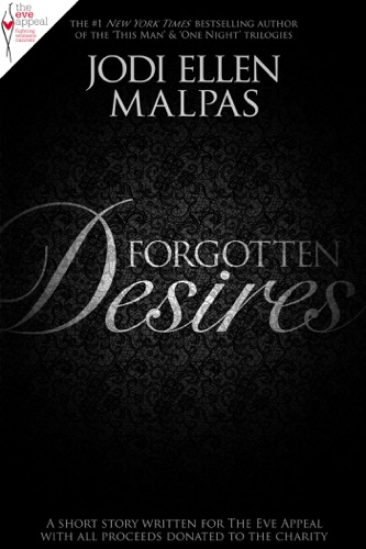 Jodi Ellen Malpas - Forgotten Desires