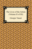 The Lives of the Artists (Volume II of III)