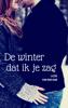 Lizzie van den Ham - De winter dat ik je zag kunstwerk