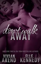 Don't Walk Away - Vivian Arend & Elle Kennedy by  Vivian Arend & Elle Kennedy PDF Download