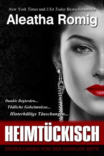 Aleatha Romig - HEIMTÜCKISCH